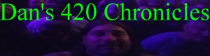 Dan's 420 Chronicles